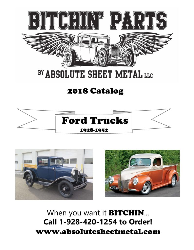 Bitchin Parts Absolute Sheet Metal 1928 - 1952 Ford Trucks 2018 Catalog
